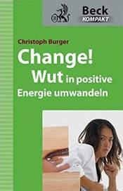 Buchcover: Christoph Burger – Change! Wut in positive Energie umwandeln