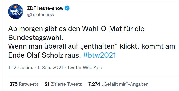 """""""Ab morgen gibt es den Wahl-O-Mat für die Bundestagswahl. Wenn man überall auf """"enthalten"""" klickt, kommt am Ende Olaf Scholz raus. Tweet der heute-show"""